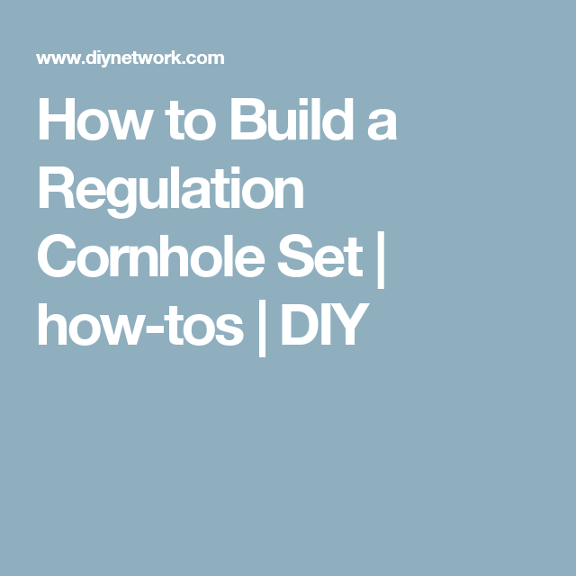 Super Simple Ideas For People Who Hate Yard Work: How To Build A Regulation Cornhole Set