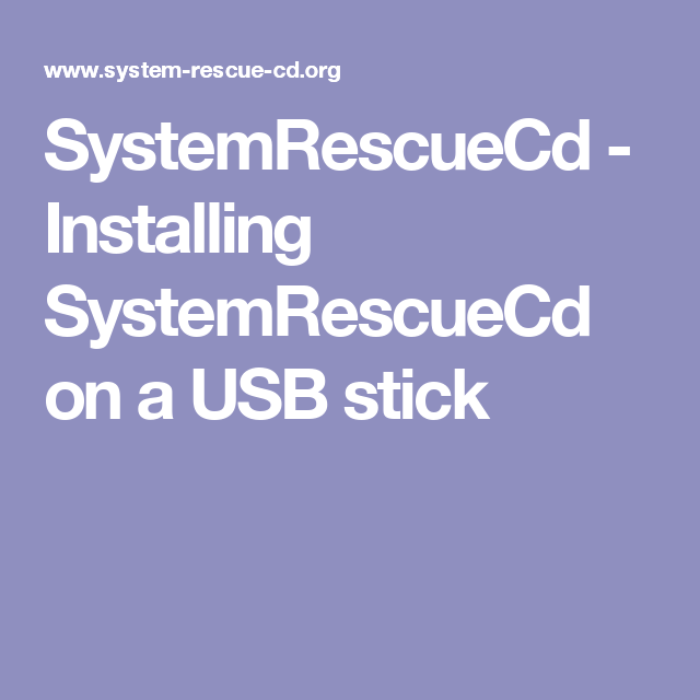 Systemrescuecd Installing Systemrescuecd On A Usb Stick With Images Usb Stick Usb Installation
