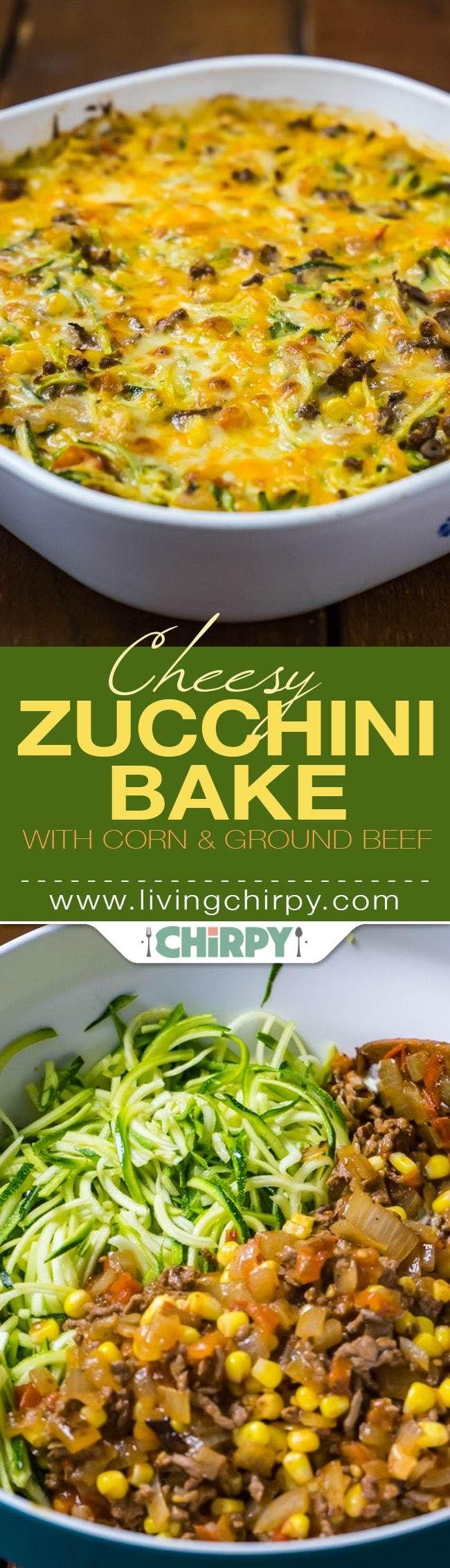 Cheesy Zucchini Bake With Corn And Ground Beef Recipe Cheesy Zucchini Bake Zoodle Recipes Beef Recipes