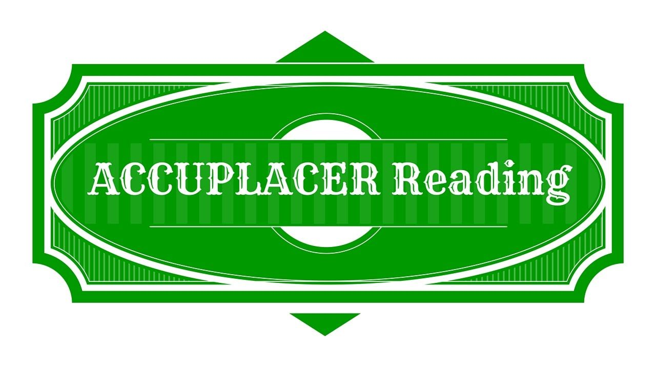 ACCUPLACER Reading Comprehension - ACCUPLACER Study Guide Act Reading  Strategies, Reading Comprehension Test, Test
