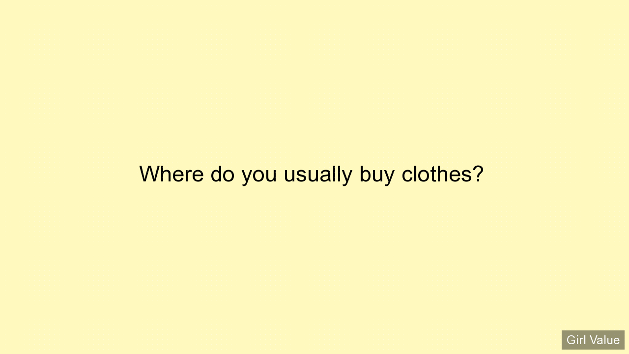Where do you usually buy clothes?