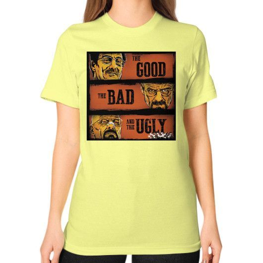 The Good, the Breaking Bad and the Ugly Unisex T-Shirt (on woman)
