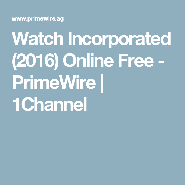 Watch Incorporated (2016) Online Free - PrimeWire | 1Channel | Tv ...