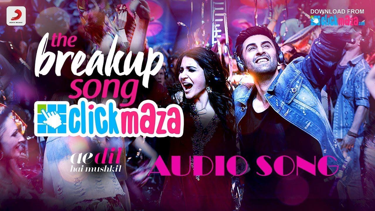 The Breakup Song Audio Ae Dil Hai Mushkil Ranbir Anushka Pritam Arijit I Breakup Songs Songs Indian Video Song