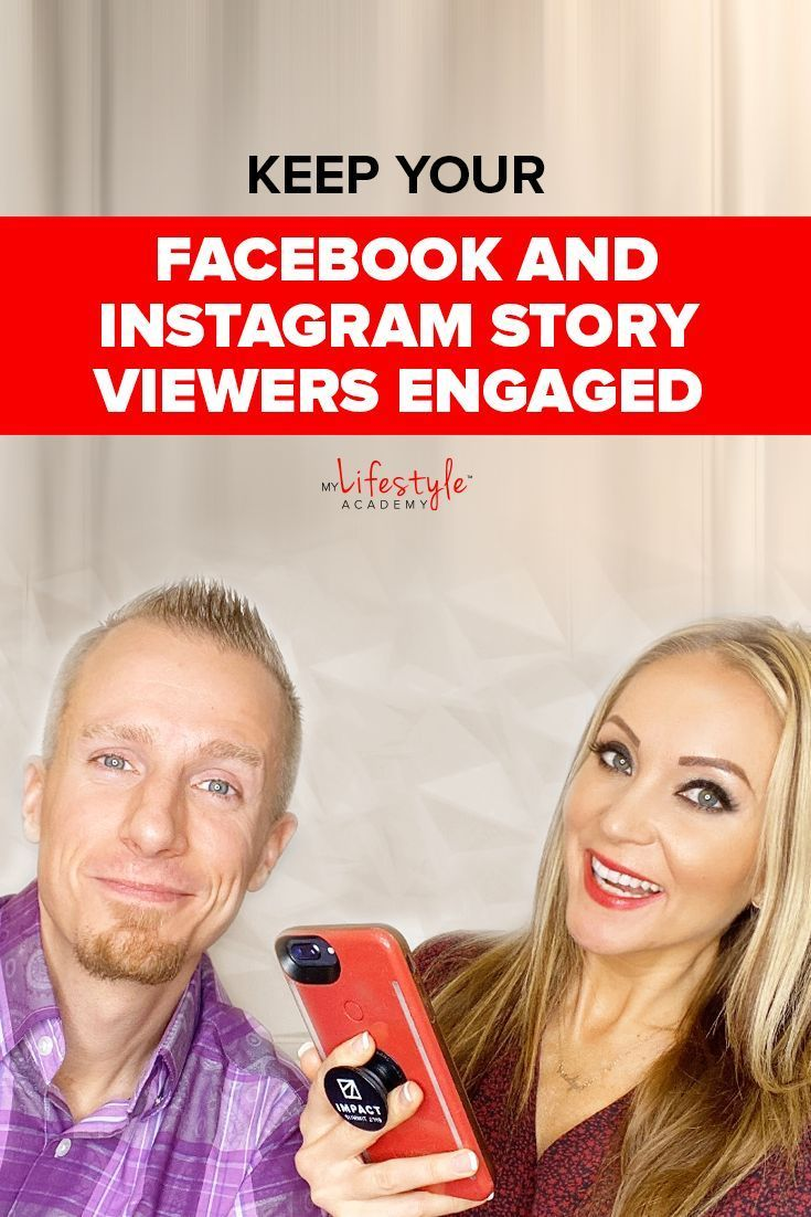 Photo of Facebook & Instagram Stories – 4 Essential Tips To Keep Viewers Engaged