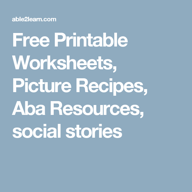Free Printable Worksheets Picture Recipes Aba Resources Social Stories Free Printable Math Worksheets Printable Math Worksheets Math Worksheet