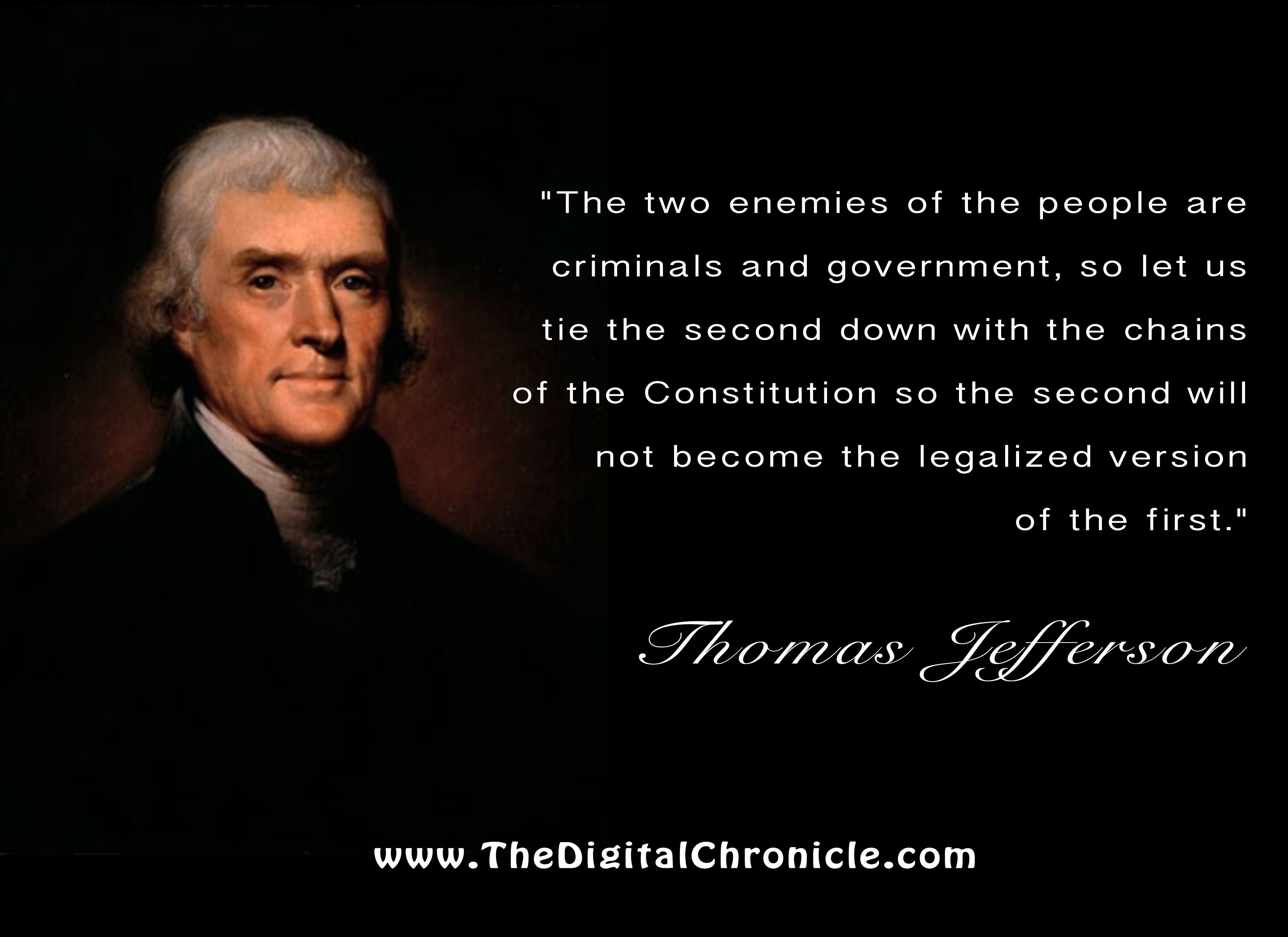 The Constitution Is The Chains Upon Government Not The Chains Upon The People Today Though Many Are Con Famous Quotes Picture Quotes Thomas Jefferson Quotes