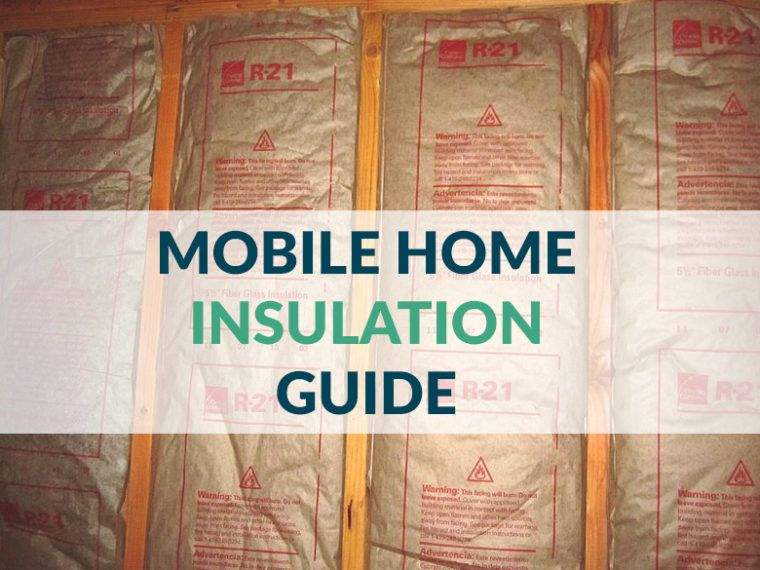 Mobile Home Insulation Guide Types, Tips, & Standards to