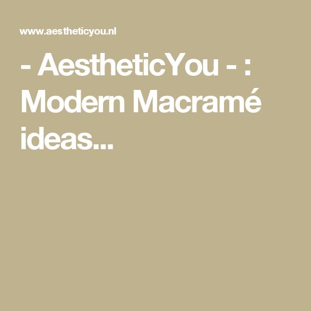 - AestheticYou - : Modern Macramé ideas...