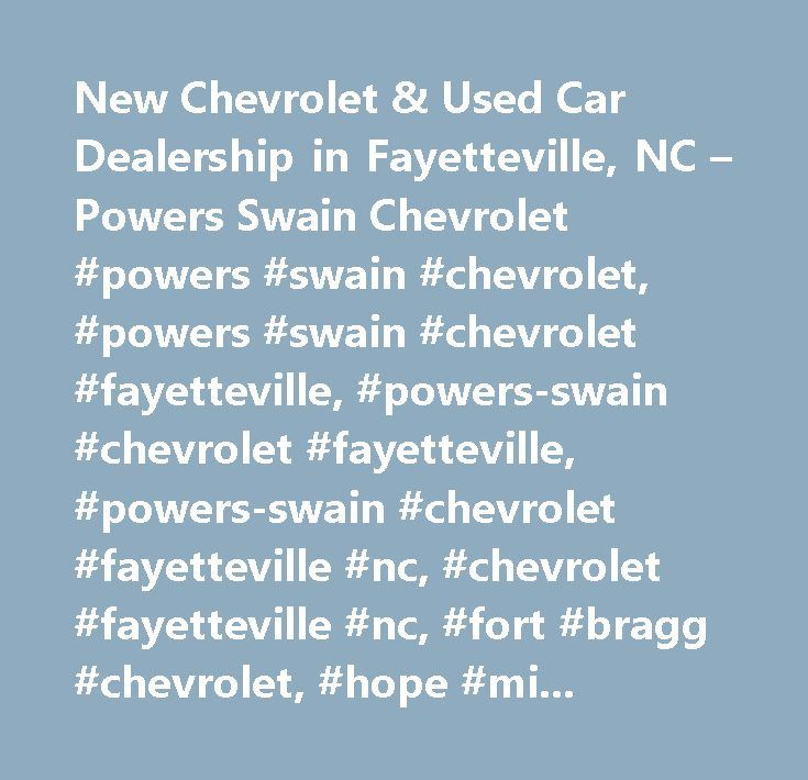 New Chevrolet Used Car Dealership In Fayetteville Nc Powers