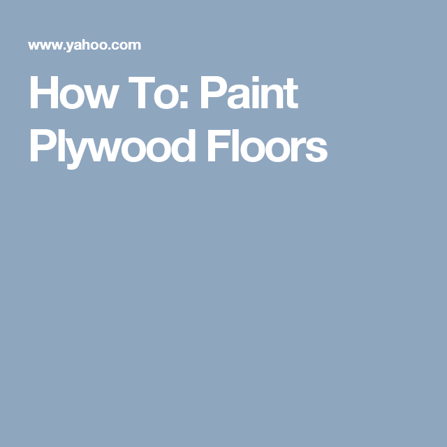 How To: Paint Plywood Floors
