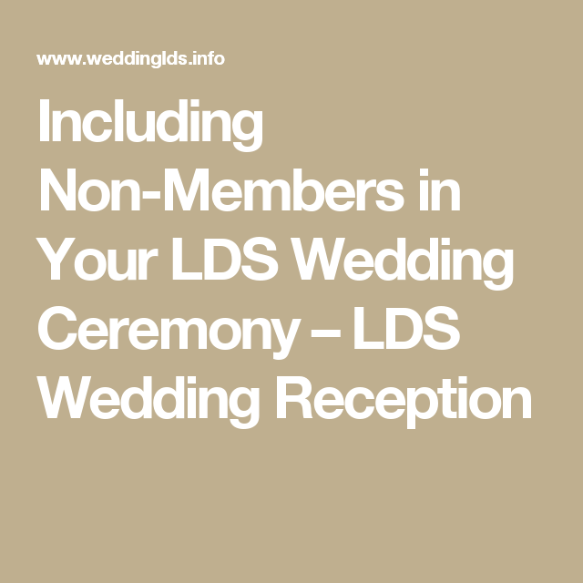 Including Non Members In Your LDS Wedding Ceremony Reception
