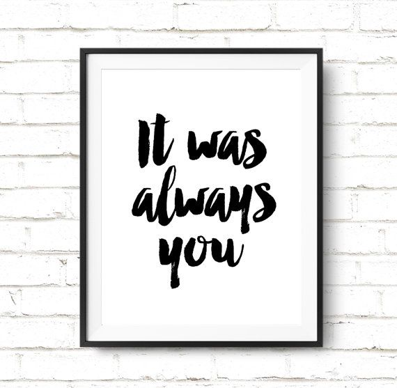 "Printable Typography ""It Was Always You"""