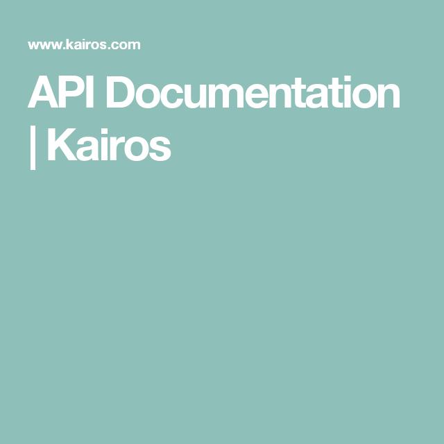 API Documentation | Kairos | Facial recognition APIs