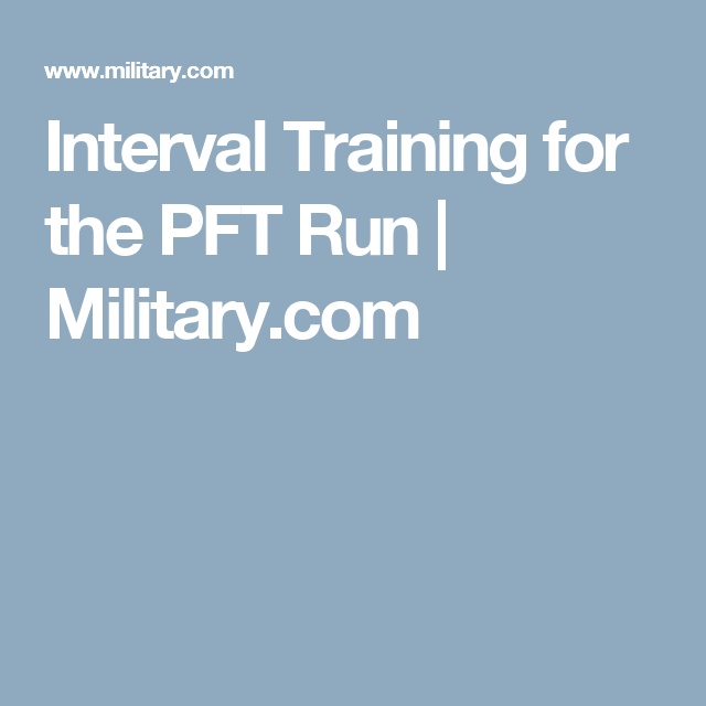 Interval Training For The PFT Run