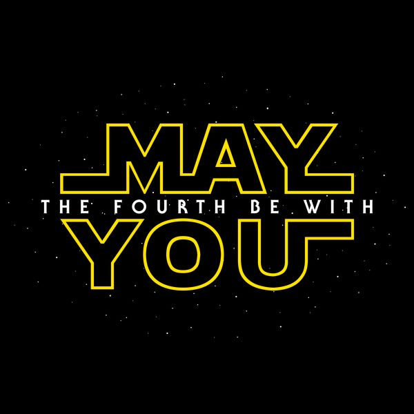 May The Fourth Be With You Neatoshop May The Fourth Be With