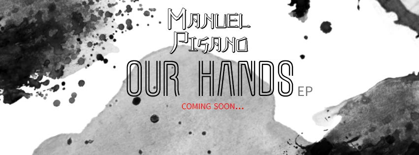 Manuel Pisano - Our hands (Ep) - Cover FB  Artwork by Kenji