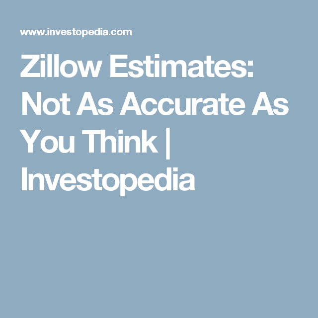 5 Reasons Zillow S Estimates Could Be Wrong Zillow Estimate