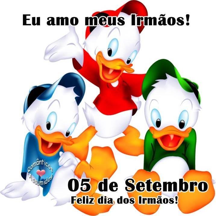 Eu Amo Meus Irmaos 5 De Setembro Com Imagens Feliz Dia Dos