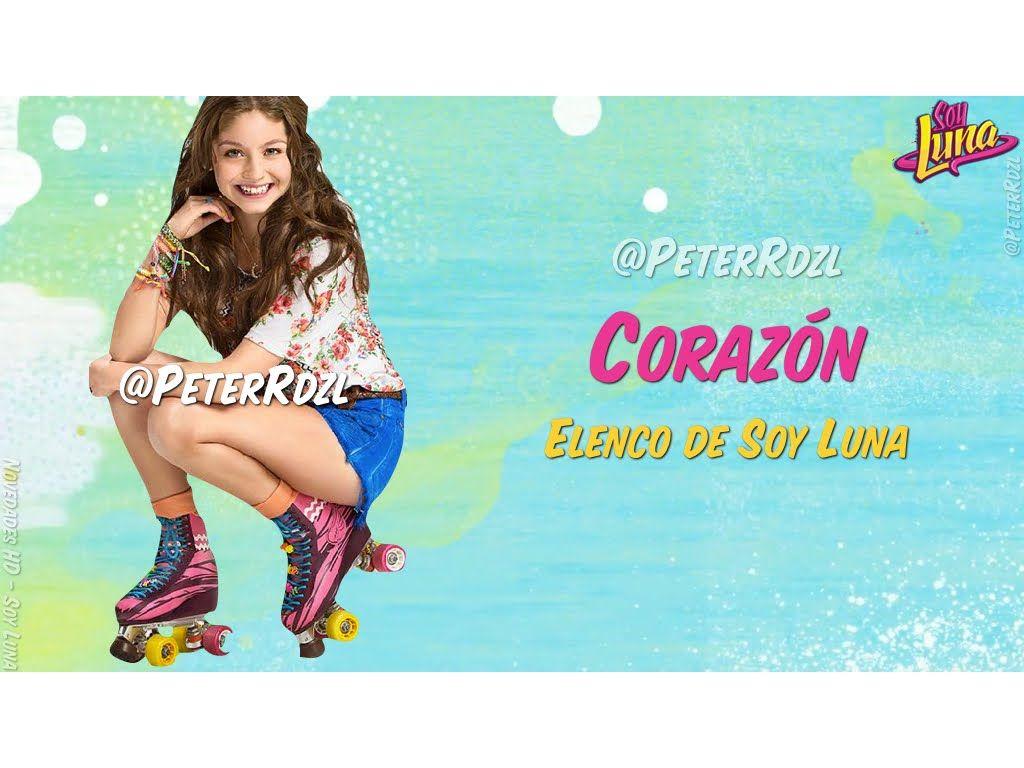 Soyluna Corazon Elenco De Soy Luna Letra Elenco De Soy Luna