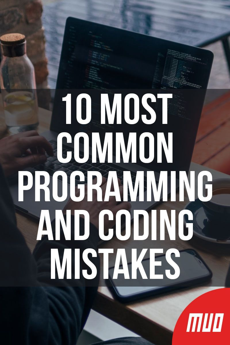 10 Most Common Programming and Coding Mistakes in 2020