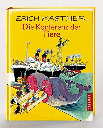 Die Konferenz Der Tiere Von Erich Kastner Kinderbucher Bucher Fur Kinder Klassiker Bucher