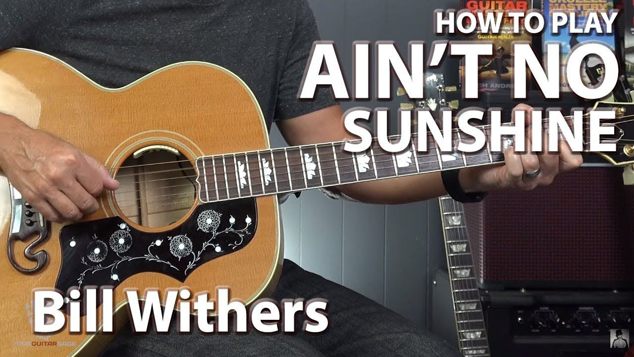 How to play aint no sunshine by bill withers guitar