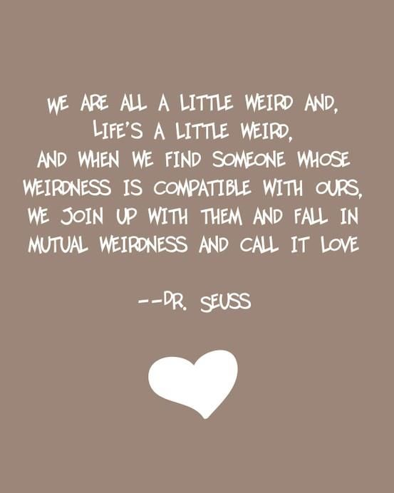 Wedding Love Quotes Drseuss ~  Love~Love~Love  Pinterest  Weddings And Inspirational