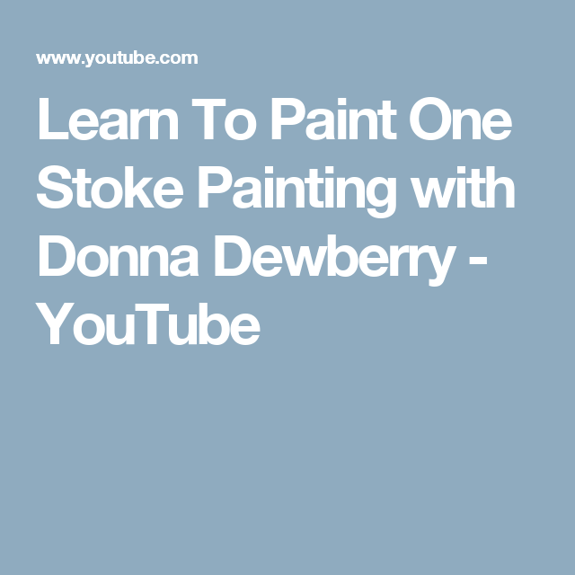 Learn To Paint One Stoke Painting with Donna Dewberry - YouTube