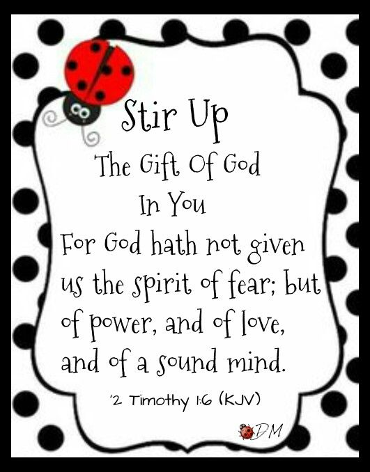 Stir up the gift of god which is in thee by the putting on of my stir up the gift of god which is in thee by the putting on of my hands for god hath not given us the spirit of fear but of power negle Image collections