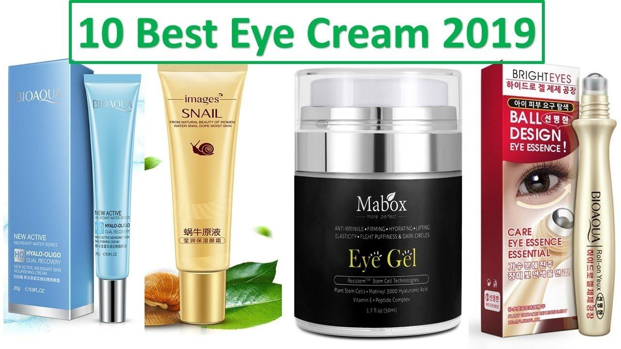 Top 10 Best Eye Cream 2019 Eye Cream Review Best Under Eye
