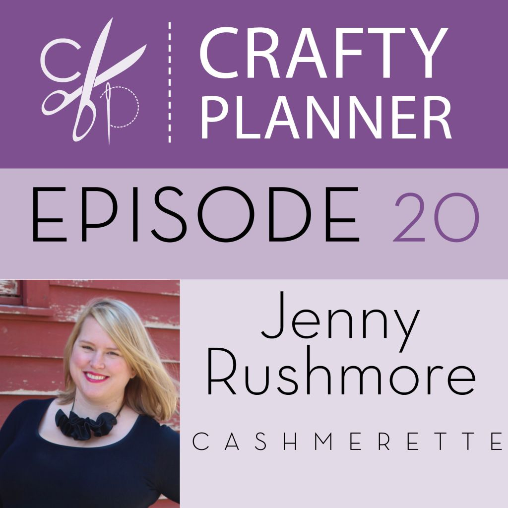 Podcast Episode #20: Jenny Rushmore of Cashmerette - Crafty Planner