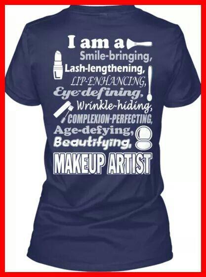 Love this shirt Makeup Artist Quotes, Makeup Quotes, Makeup Artists, Love Makeup,
