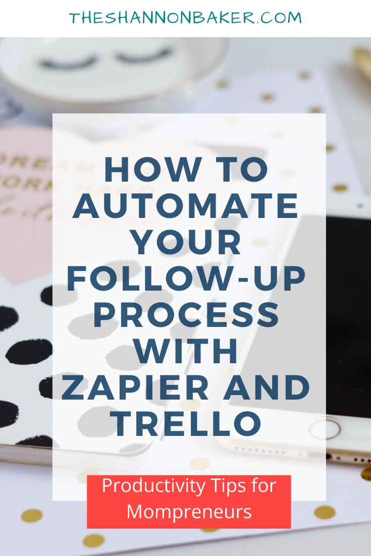 How To Automate Your Follow Up Process With Zapier And Trello Automation Process Marketing Tips