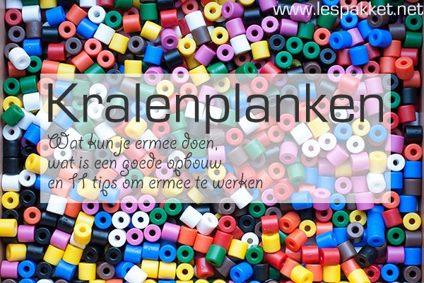 Werken met kralenplanken - Wat is de juiste opbouw, wat kun je kinderen allemaal met een kralenplank laten doen, en 11 tips voor het werken met een kralenplank! - Lespakket