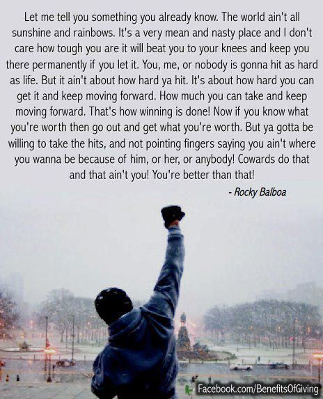 Rocky quote; The world ain't all sunshine and rainbows ...