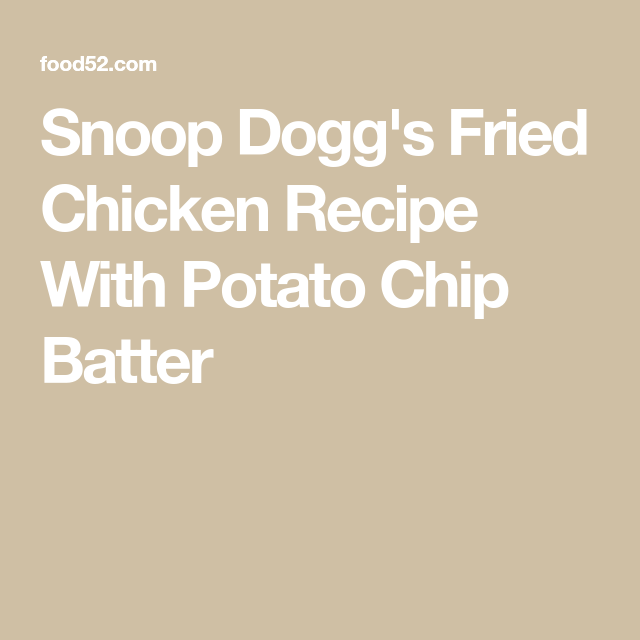 Snoop Dogg's Potato Chip Fried Chicken Wings Recipe on ...