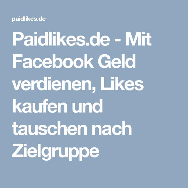 Paidlikesde Mit Facebook Geld Verdienen Likes Kaufen Und