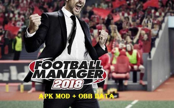 Football Manager Mobile 2018 Apk Obb Data Download Free Net