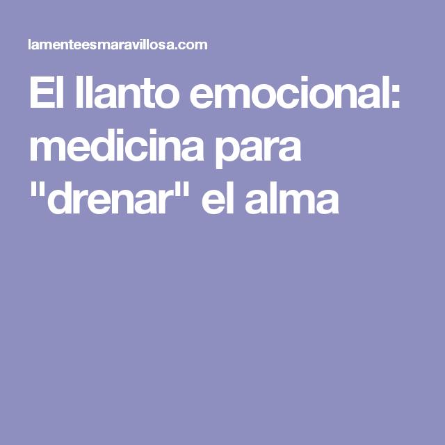 """El llanto emocional: medicina para """"drenar"""" el alma"""