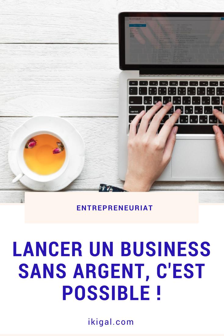 Lancer Un Business Sans Argent C Est Possible Ikigal Lancer Son Entreprise Creer Son Entreprise Entrepreneuriat