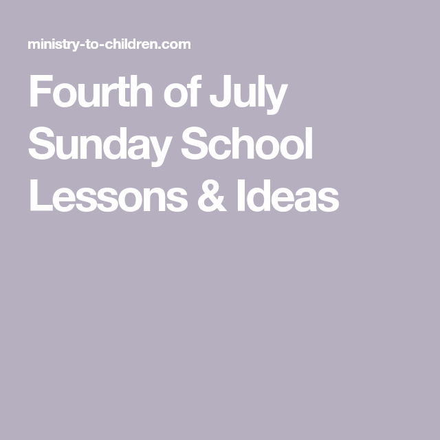 4th of July Sunday School Lessons (100% Free) Activities, Crafts, & Coloring Pages | Ministry-To-Children