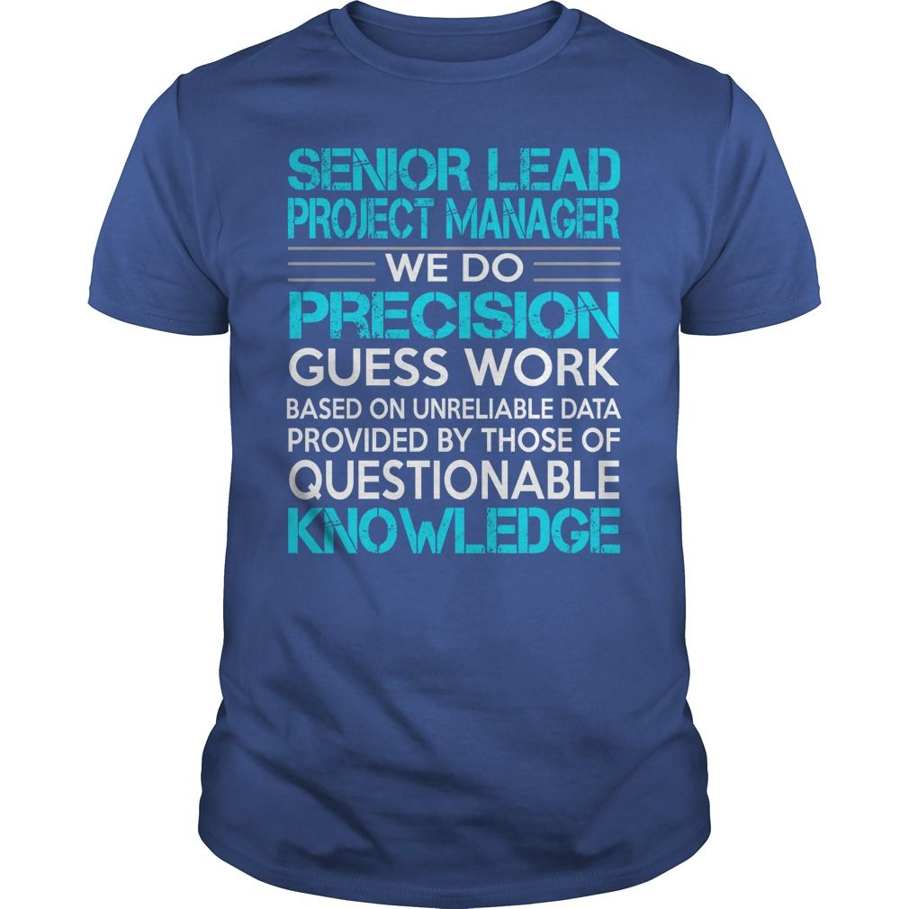 Awesome Tee For Senior Lead Project Manager T-Shirts, Hoodies. BUY IT NOW ==► https://www.sunfrog.com/LifeStyle/Awesome-Tee-For-Senior-Lead-Project-Manager-119734278-Royal-Blue-Guys.html?id=41382
