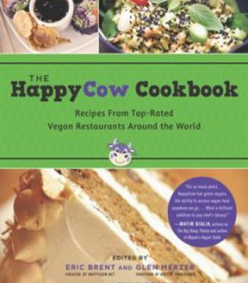 The happycow cookbook recipes from top rated vegan restaurants the happycow cookbook recipes from top rated vegan restaurants around the world pdf forumfinder Choice Image
