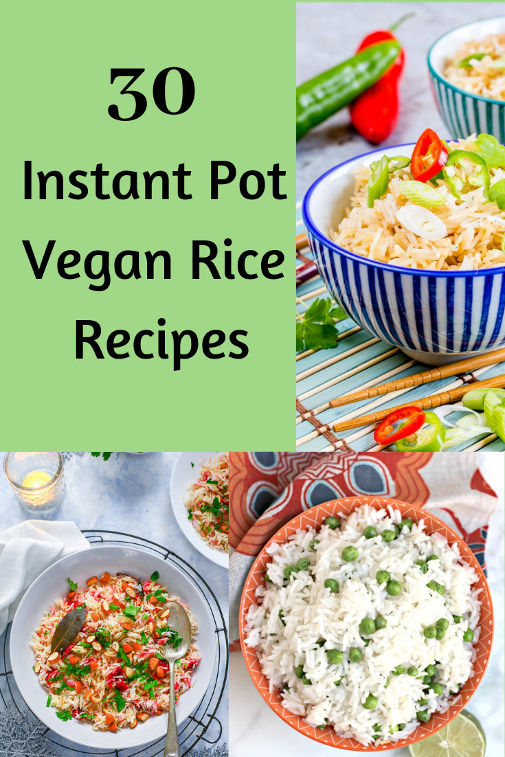 30 Instant Pot Vegan Rice Recipes With Images Rice Recipes Vegan Vegan Rice Recipes