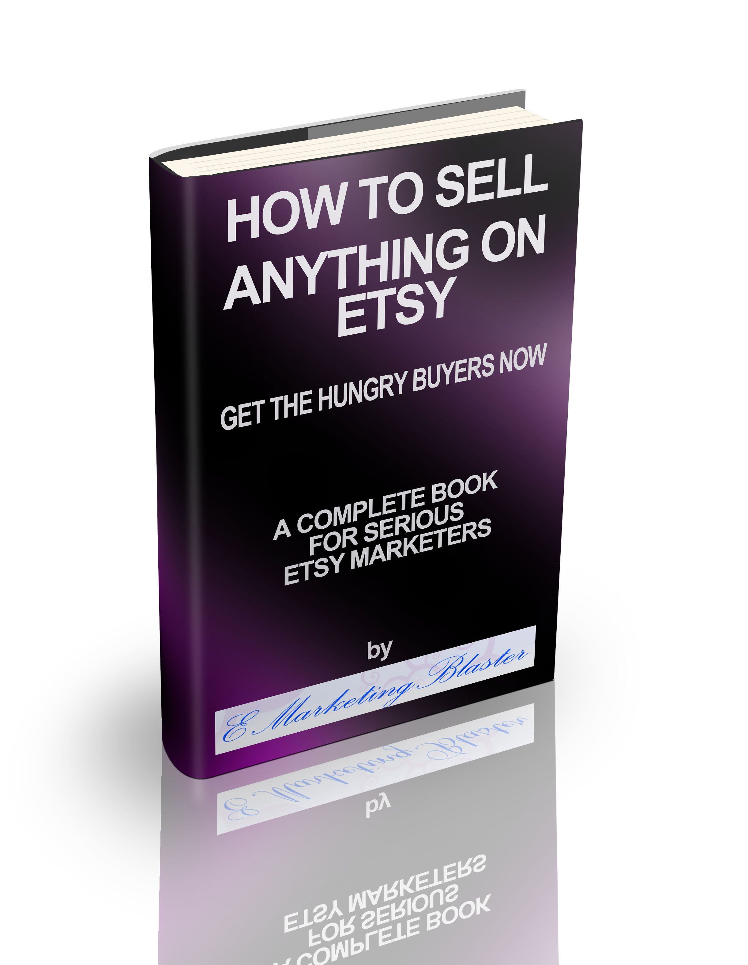 "Best Methods Described to sell ""anything"" on Etsy. Guaranteed Results!"