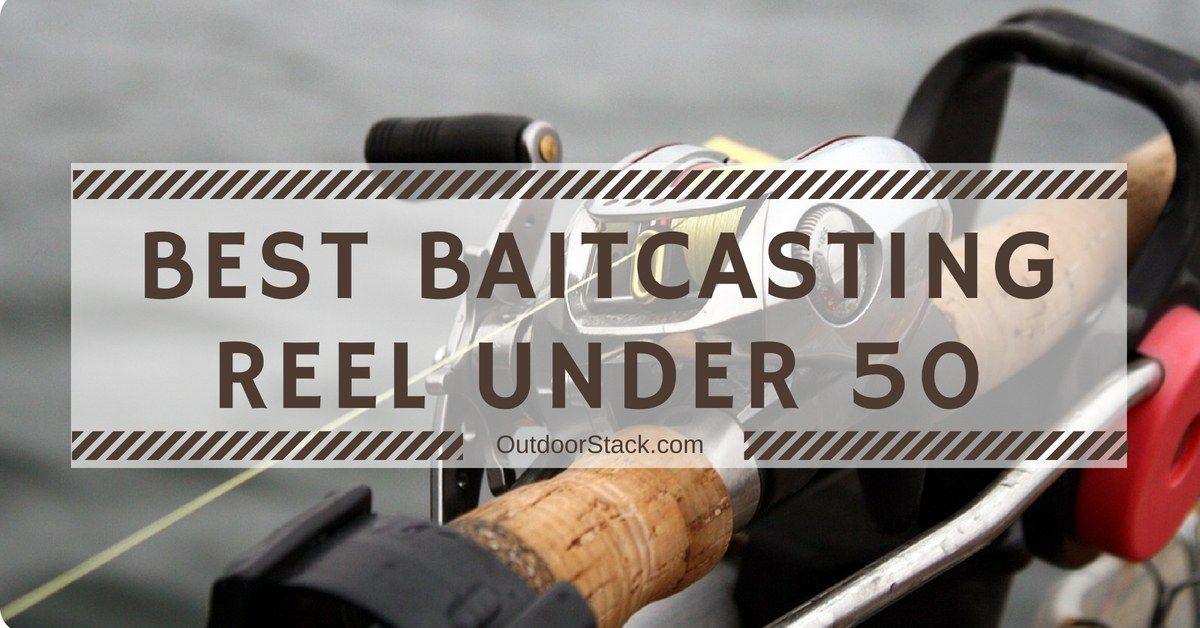 9 best baitcasting reels under 50 2021 top baitcaster
