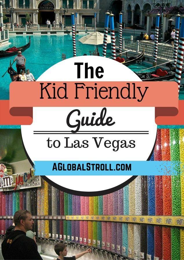 The Kid Friendly Guide To Las Vegas