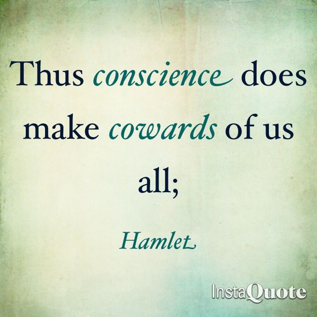 Thu Conscience Doth Make Coward Of U All Hamlet Memorable Quote How To Memorize Things Paraphrase Doe