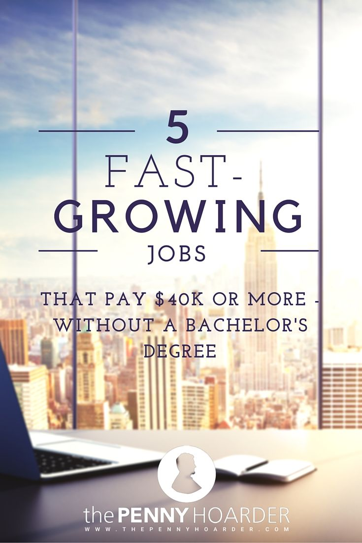 These 5 Fast Growing Jobs Pay More Than 50K No Bachelors Required
